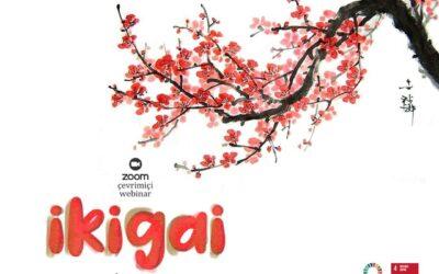 🌸 İkigai: Japonların Uzun ve Mutlu Yaşam Sanatı Çevrimiçi Webinar