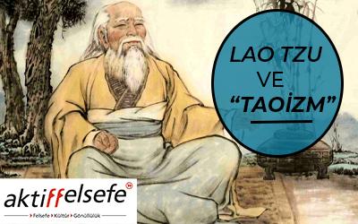 Lao Tzu (Lao Zi) ve Taoizm