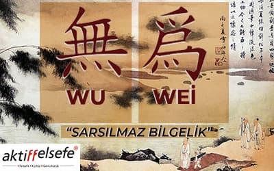Wu Wei: Sarsılmaz Bilgelik